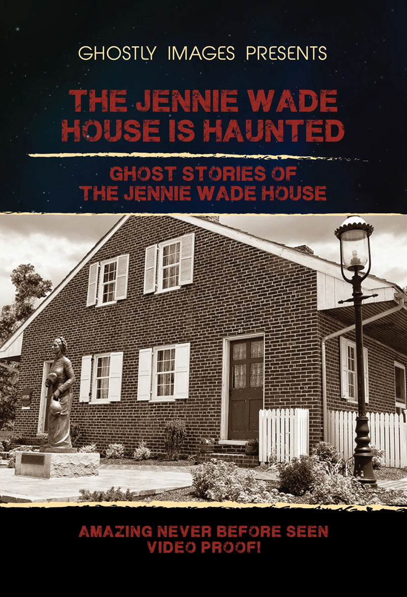the jennie wade house is haunted - ghost stories of the jennie wade house dvd cover