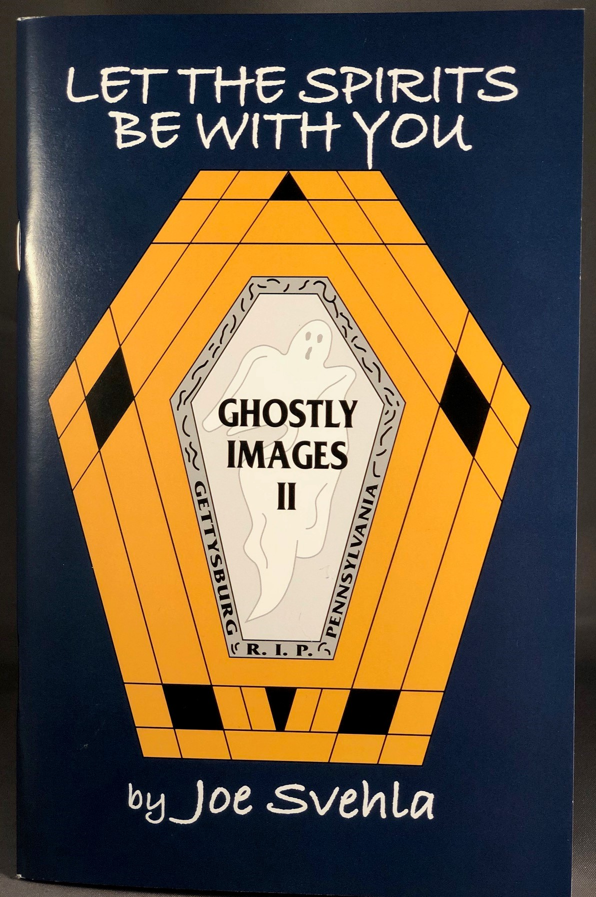 Ghostly Images II Let the Spirits Be With You by Joe Svehla book cover